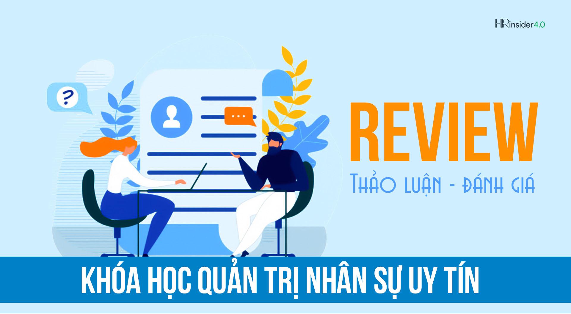 REVIEW Khóa Học Quản Trị Nhân Sự Ở Đâu Tốt Hà Nội, TPHCM